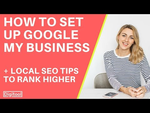 How To Set Up Google My Business + Local SEO Tips to Rank Higher 2018