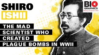 Download Shiro Ishii: The Mad Scientist Who Created Plague Bombs in WWII Mp3 and Videos