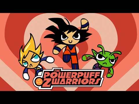 Powerpuff Z-Warriors (Dragonball Z & Powerpuff Girls Animated Parody)