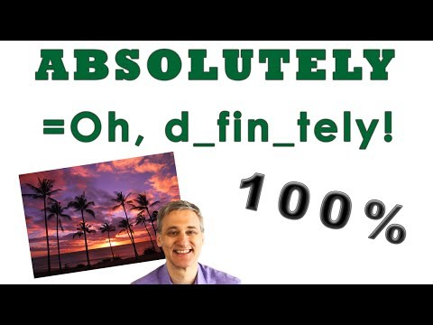 English Pronunciation Practice - Oh Definitely and Absolutely