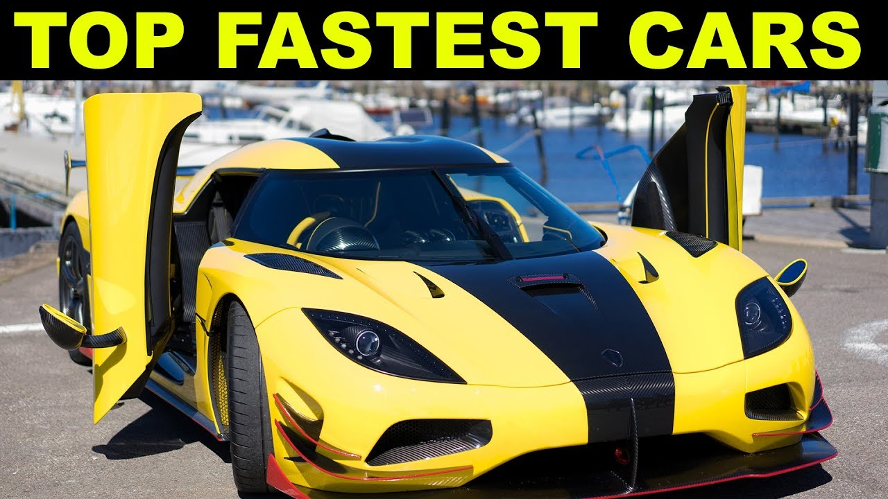 Top 5 Fastest Cars >> Fastest Cars Top 5 Fastest Cars In The World 2019 Fastest Supercars