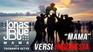 Mama versi Bahasa Indonesia (Arti dan Lirik lagu)