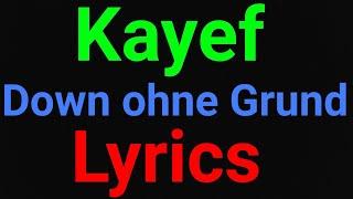 Kayef | Down ohne Grund | Lyrics