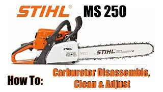 Stihl MS250 Chainsaw Carburetor clean and adjustment