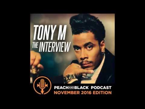 Tony M  - The Interview - Peach & Black Podcast