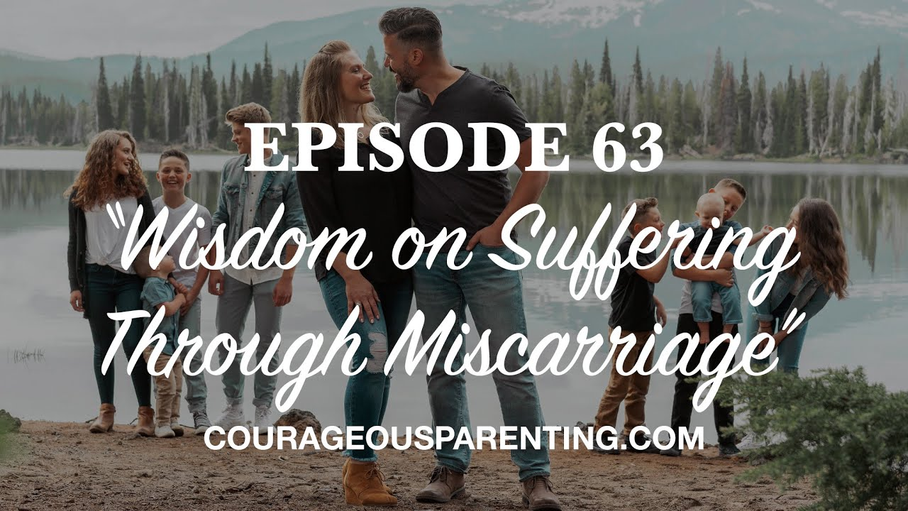 "Ep. 63 ""Wisdom on Suffering Through Miscarriage ..."