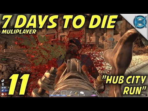"7 Days to Die -Ep. 11- ""Hub City Run"" -Multiplayer w/GameEdged Let"
