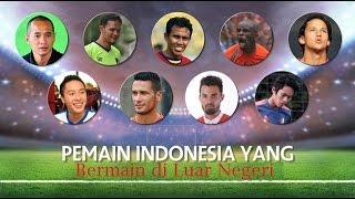 10 Pemain Indonesia Yang Bermain di Luar Negeri