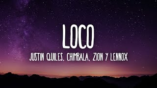 Justin Quiles, Chimbala, Zion & Lennox - Loco (Letra/Lyrics)
