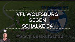 Vfl wolfsburg gegen schalke 04 | #sievifussballschau