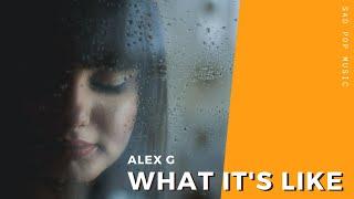 What it's like - Alex G | Sad Pop Music | Mood Melody