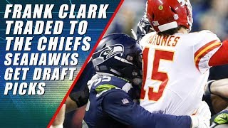 Frank Clark Traded to Chiefs from Seattle