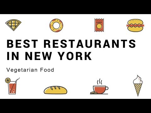 Best Restaurants in New York | Places to Eat in Manhattan | Vegetarian food in USA