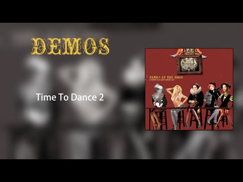 Panic! At The Disco (Demos) Time To Dance 2