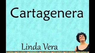 Linda Vera: Cartagenera.