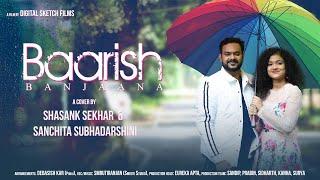 Baarish Ban Jaana | Cover By Shasank Sekhar & Sanchita | Payal Dev, Stebin Ben | Hina Khan, Saheer S