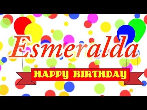 Happy Birthday Esmeralda Song