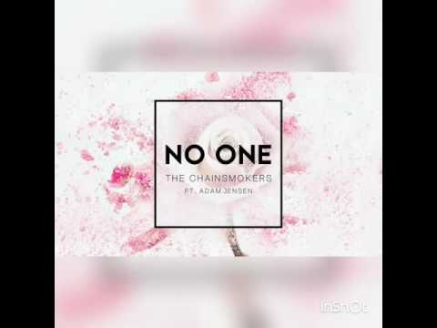 No one-The Chainsmokers FT.Adam Jensen.