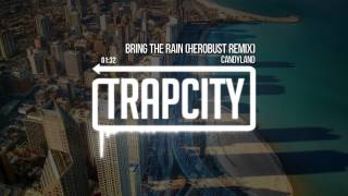 Candyland - Bring The Rain (HeRobust Remix)