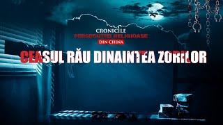 """Filme prigoana religioasă""""Cronicele persecuției religioase din China - Ceasul rău dinaintea zorilor"""""""