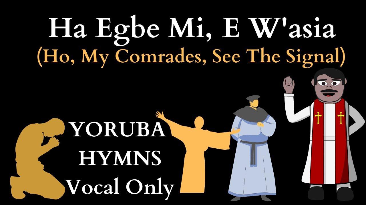 Download Ha Egbe Mi E W'asia with Lyrics & Subtitles (Ho, My Comrades, See The Signal) Evergreen Hymn -