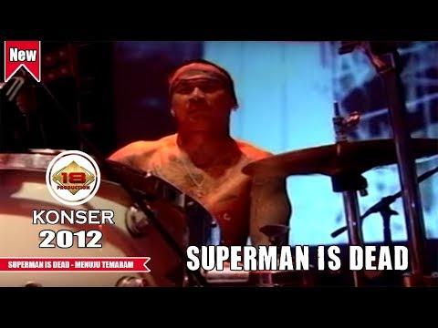 SUPERMAN IS DEAD - MENUJU TEMARAM (LIVE KONSER MALANG 2012)