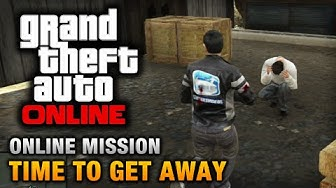 GTA Online - Mission - Time to Get Away [Hard Difficulty]