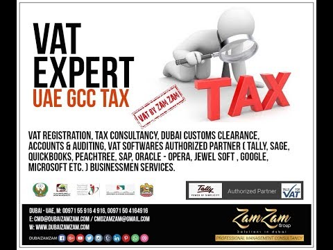 UAE GCC TAX -  VAT BY ZAMZAM - TALLY FOR VAT - ZAMZAM GROUP OF CONSULTANCY, DUBAI ( +971559164916 )