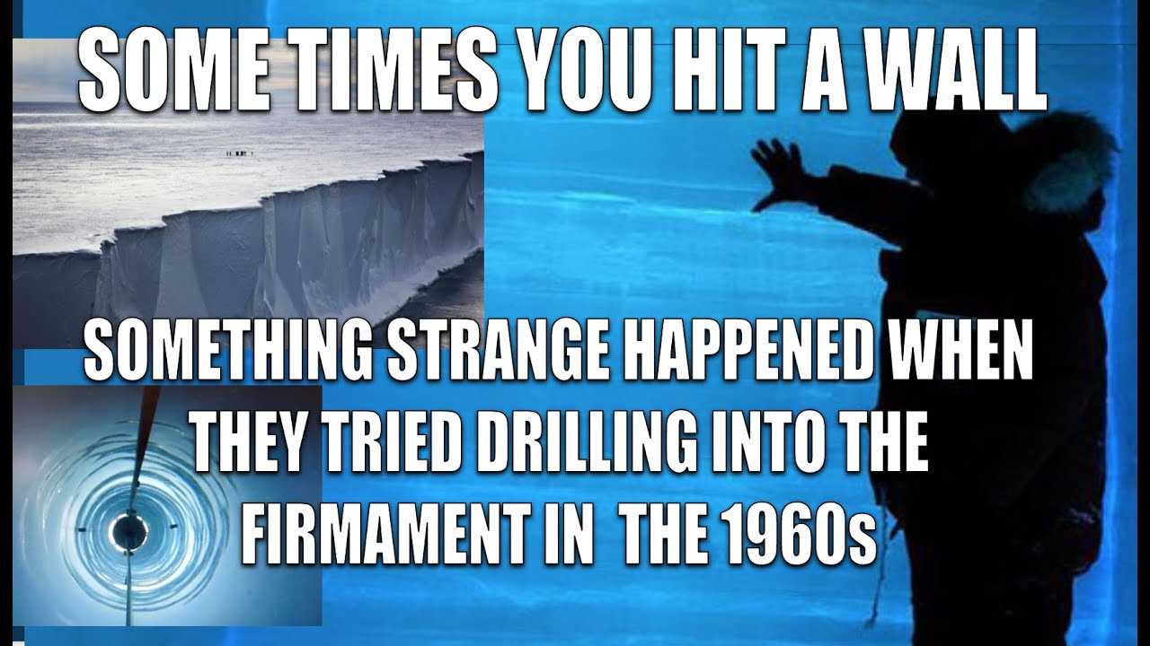 WHAT HAPPENED WHEN THEY DRILLED INTO AN ICE WALL NEAR THE FIRMAMENT IN THE 60s?