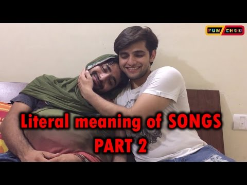 Literal meaning of Bollywood Songs | Funny Videos | Funcho Entertainment AkA FC Entertainment.