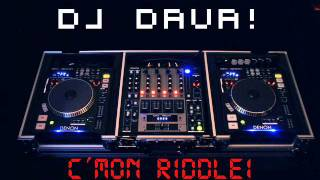 C´mon Riddle! by: DJ Dava!