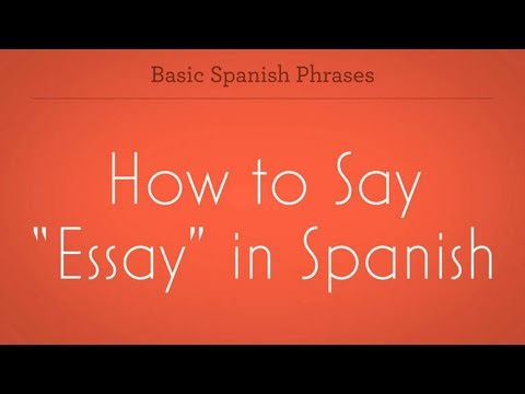 how to say essay spanish lessons  how to say essay spanish lessons