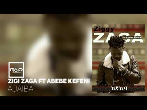 Zigi Zaga ft Abebe Kefeni - Ajaiba(Official Audio)(New Ethiopian Music 2018)