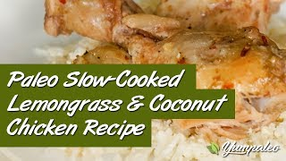 Paleo Slow-cooked Lemongrass & Coconut Chicken Recipe