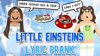 Little Einsteins Theme Song - ROBLOX LYRIC PRANK 🎵
