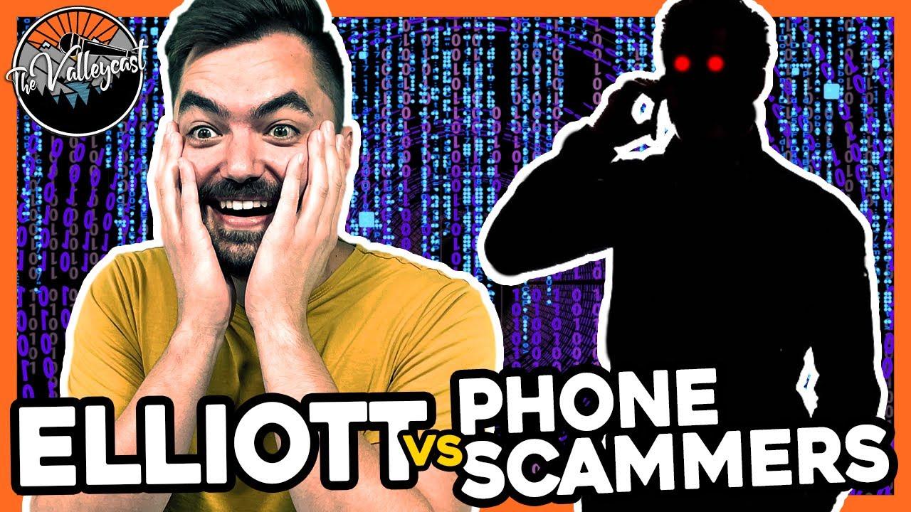 Elliott vs EVIL PHONE SCAMMERS