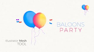 Adobe Illustrator cc 2015 - New Gradient Mesh Tool Tutorial ( Balloons Mesh )