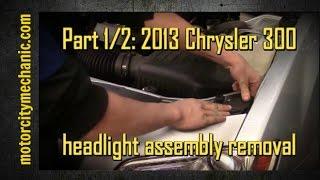 Part 1/2: 2013 Chrysler 300 headlamp assembly removal