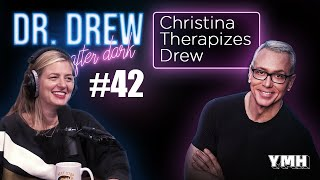Ep. 42 | Christina P. Therapizes Dr. Drew | Dr. Drew After Dark