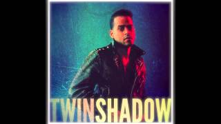 Watch Twin Shadow When The Movies Over video