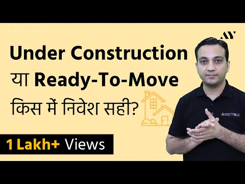 Under Construction, Resale Flat or Ready to Move Property in India?