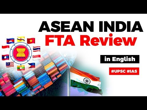 ASEAN India Free Trade Agreement Review, Concerns Of India Regarding RCEP, Current Affairs 2019 #IAS