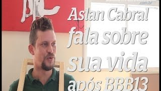Entrevista com o Pernambucano e ex-BBB: Aslan Cabral