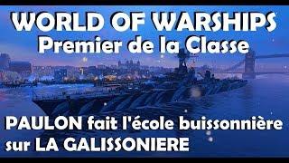 WORLD OF WARSHIPS - Premier de la Classe (Paulon) - L'école buissonnière sur LA GALISSONNIERE