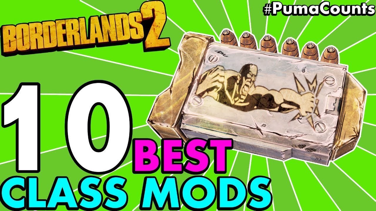 Top 10 Best Regular and Legendary Class Mods for All Character Classes in  Borderlands 2 #PumaCounts