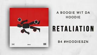 A Boogie Wit Da Hoodie - Retaliation (B4 #HOODIESZN)