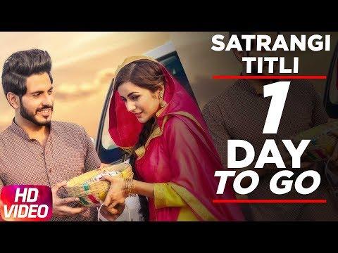 Satrangi Titli | Jass Bajwa | Desi Crew | 1 Day To Go | Latest Punjabi Song 2017