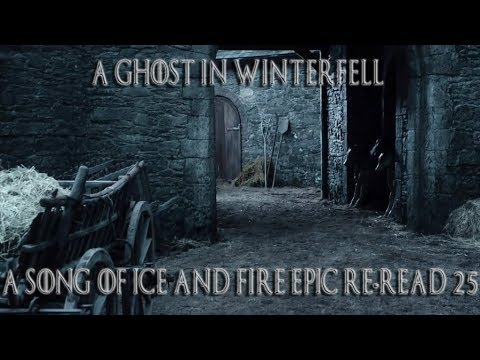 A Ghost in Winterfell ( A Song of Ice and Fire Epic Re-read #25)