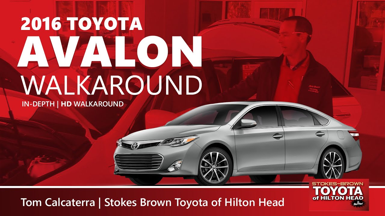 2016 Toyota Avalon Walkaround By Tom Cal At Stokes Brown Toyota Of Hilton  Head