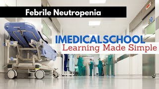 Medical School - Febrile Neutropenia